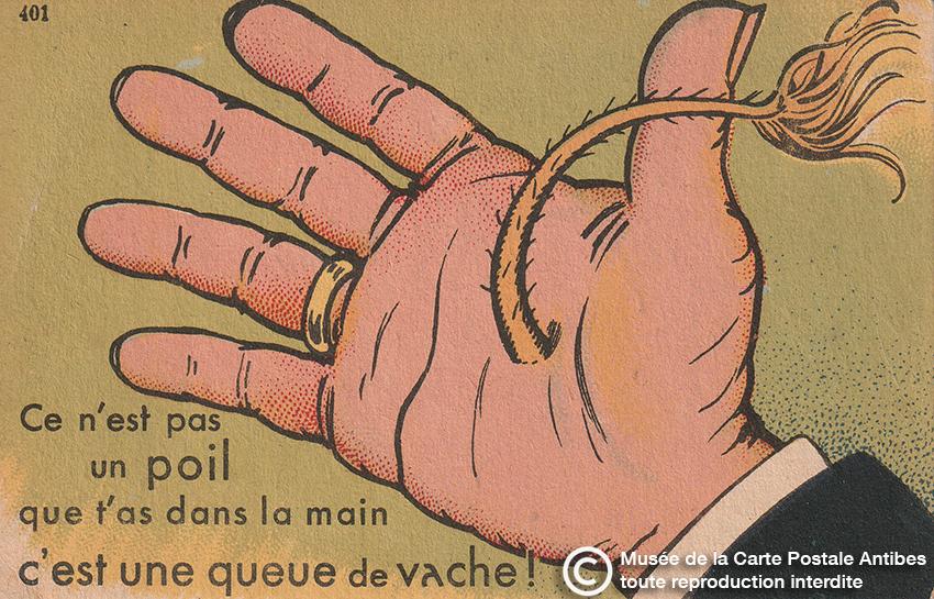 """Carte postale humoristique illustrant l'expression """"avoir un poil dans la main""""."""
